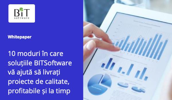 10 moduri în care soluțiile BITSoftware vă ajută să livrați proiecte de calitate,profitabile și la timp